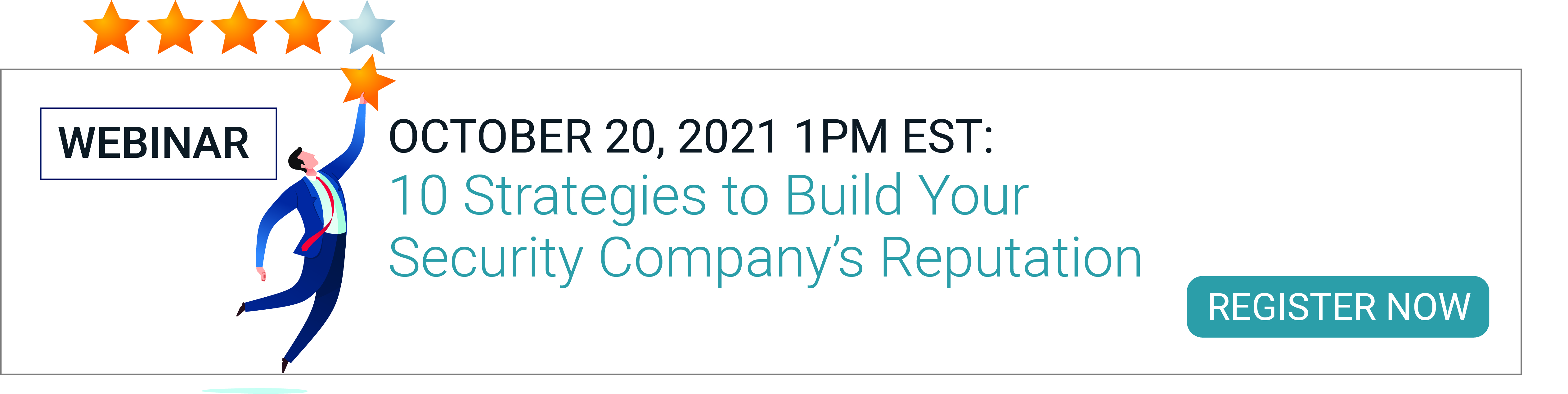 10 Strategies to Build Your Security Company's Reputation - Register Now